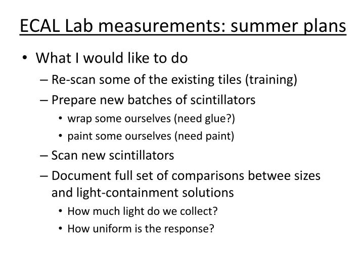 Ecal lab measurements summer plans1