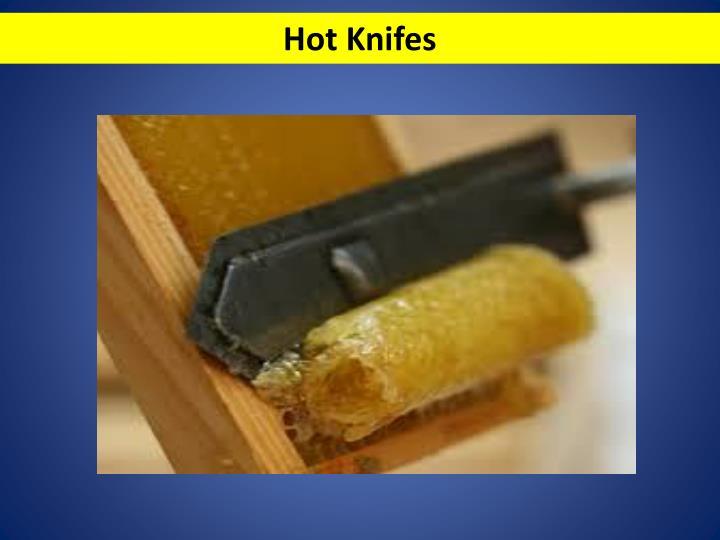 Hot Knifes