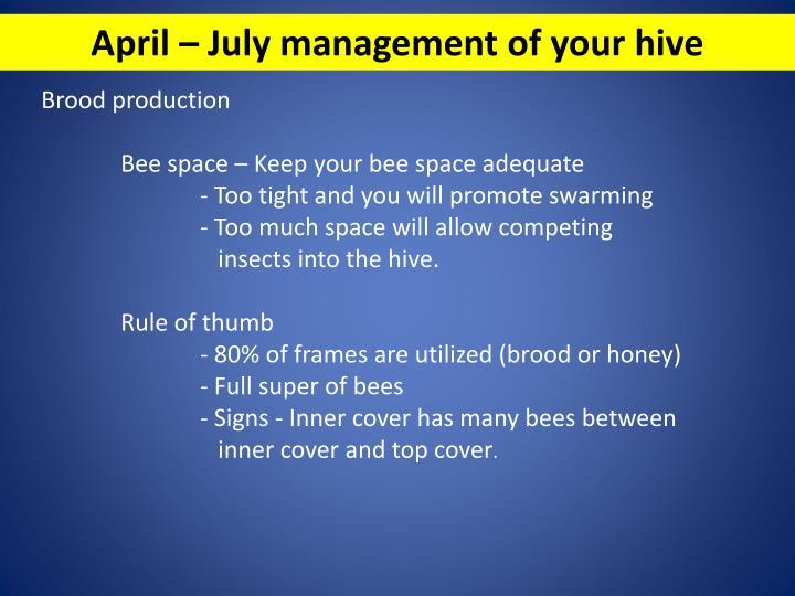 April – July management