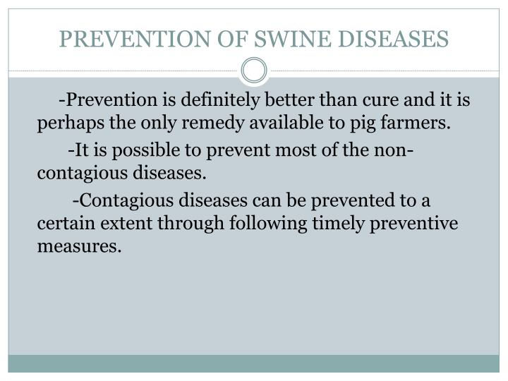 PREVENTION OF SWINE DISEASES