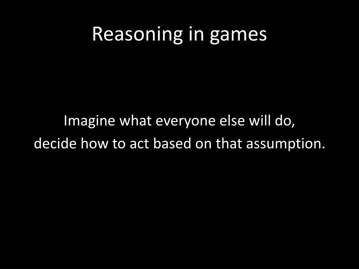 Reasoning in games