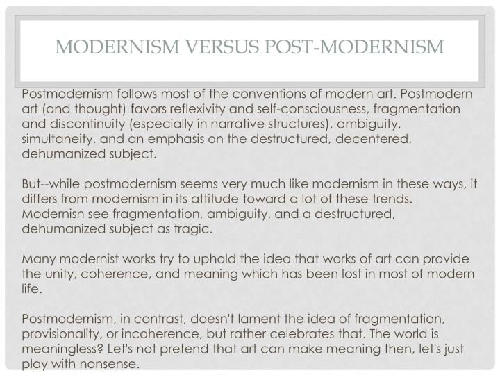 Modernism versus Post-Modernism