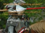 what the heck is jousting anyway