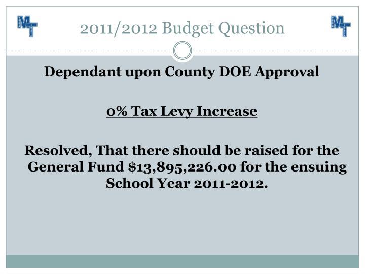 2011/2012 Budget Question