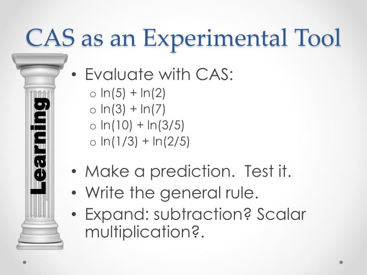 CAS as an Experimental Tool