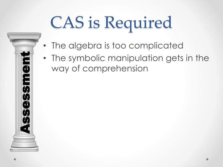 CAS is Required