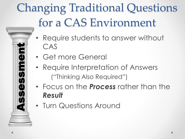 Changing Traditional Questions for a CAS Environment