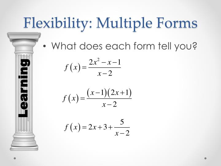 Flexibility: Multiple Forms