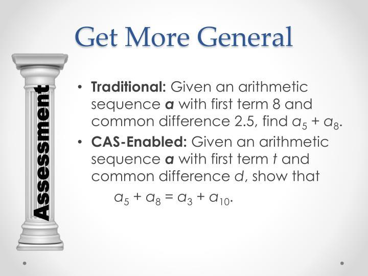 Get More General