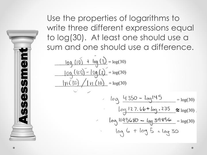Use the properties of logarithms to write three different expressions equal to