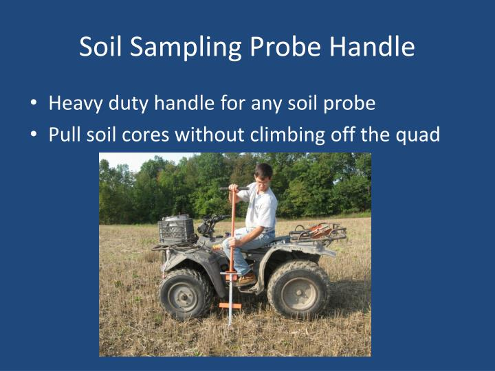 Soil Sampling Probe Handle