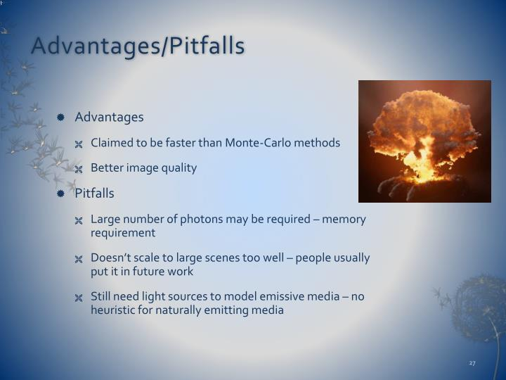 Advantages/Pitfalls