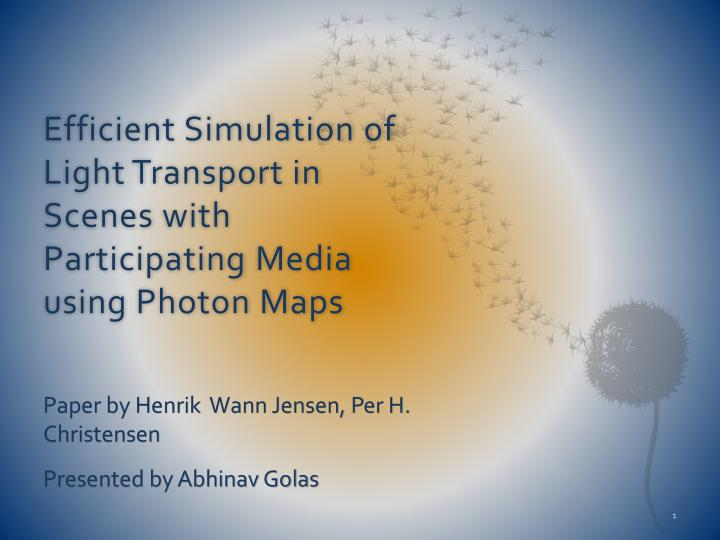 Efficient simulation of light transport in scenes with participating media using photon maps