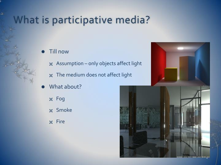What is participative media?