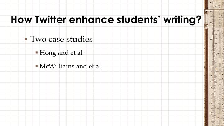 How Twitter enhance students' writing?