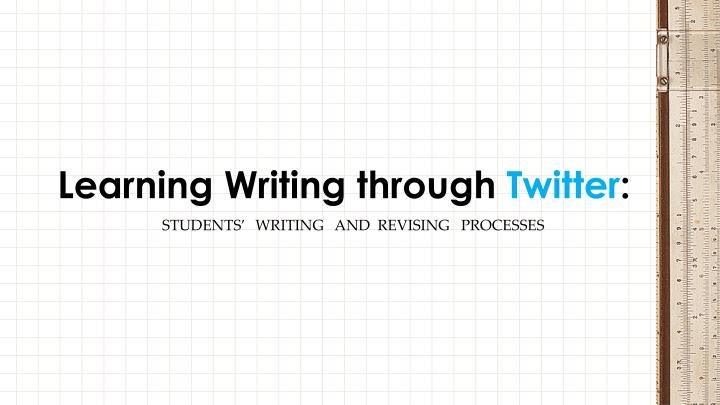 Learning writing through twitter