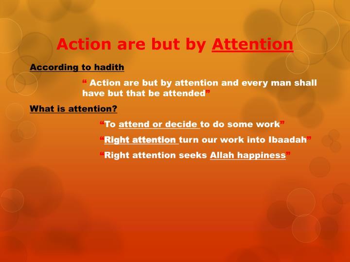 Action are but by attention
