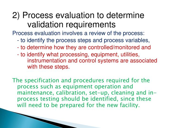 2) Process evaluation to determine  validation requirements