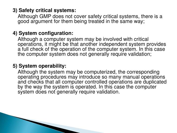 3) Safety critical systems: