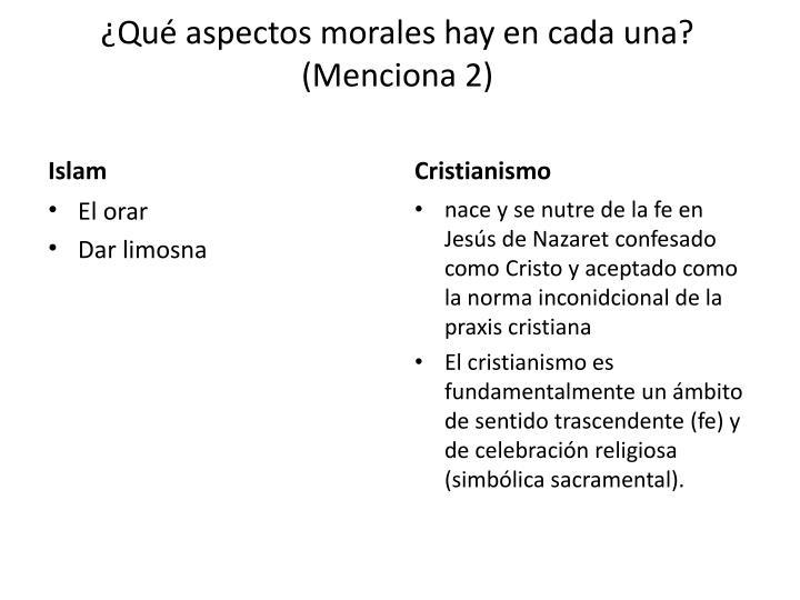 ¿Qué aspectos morales hay en cada una? (Menciona 2)