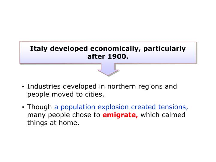 Italy developed economically, particularly after 1900.