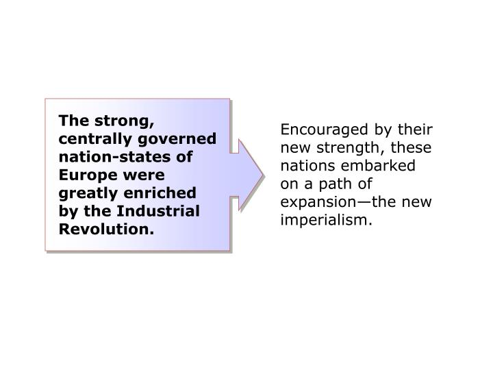 The strong, centrally governed nation-states of Europe were greatly enriched