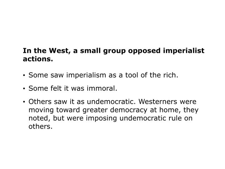 In the West, a small group opposed imperialist actions.