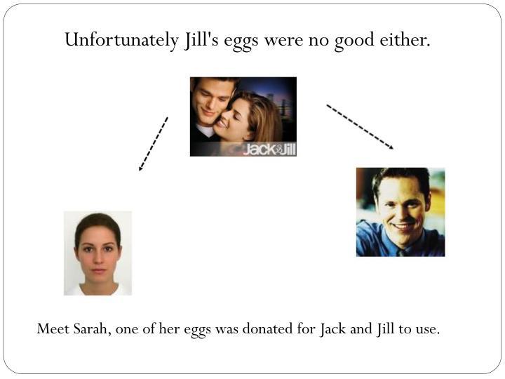 Unfortunately Jill's eggs were no