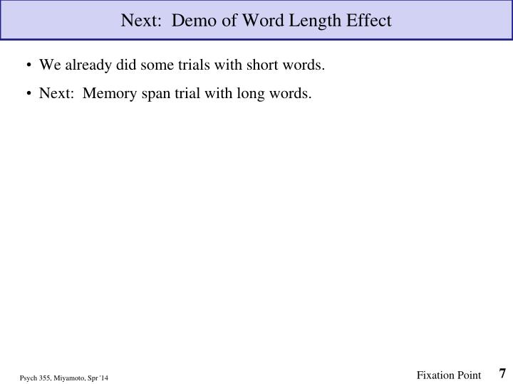 what is the word length effect Results although a significant word‐length effect was observed in both groups for  the recall of a larger number of items with a shorter spoken.