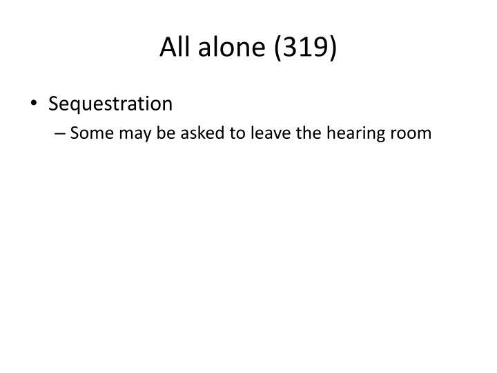 All alone (319)