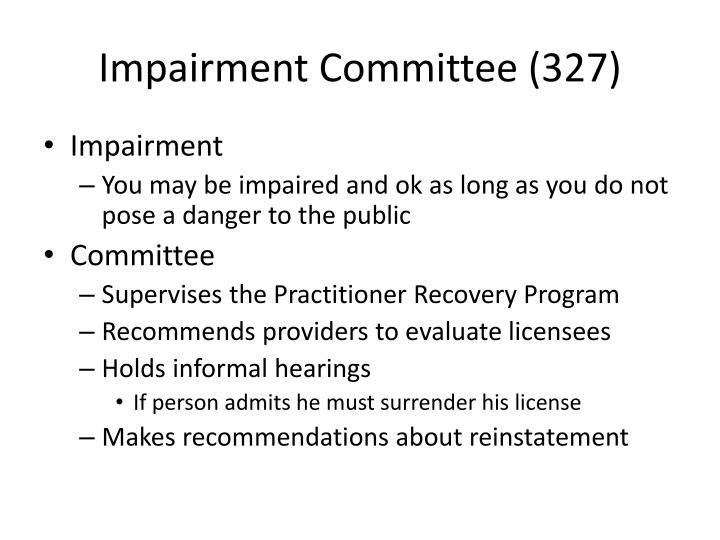Impairment Committee (327)