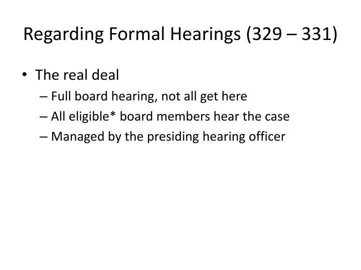 Regarding Formal Hearings (329 – 331)