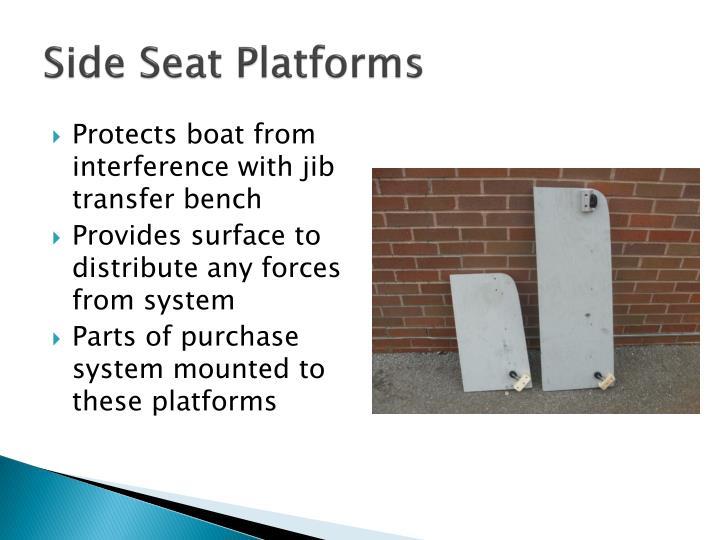 Side Seat Platforms