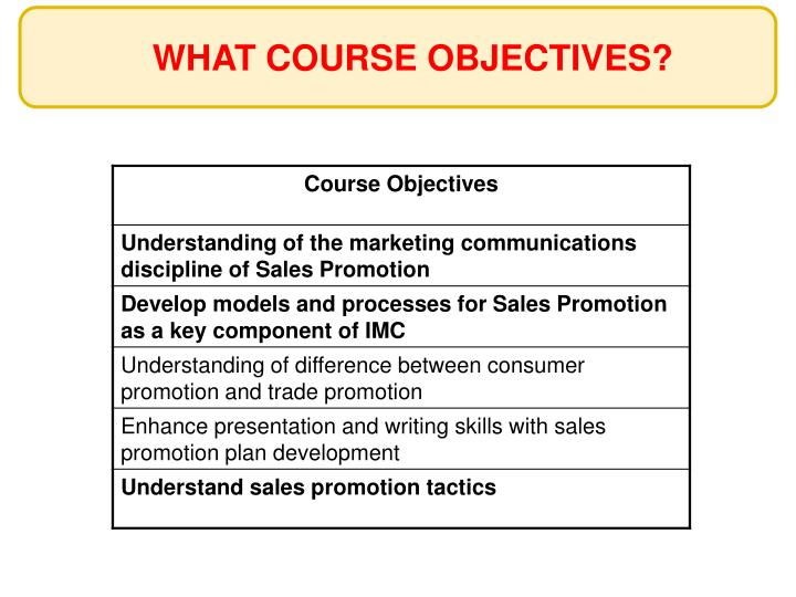WHAT COURSE OBJECTIVES?