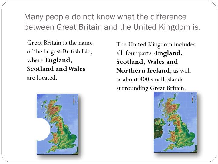 Many people do not know what the difference between Great Britain and the United Kingdom is