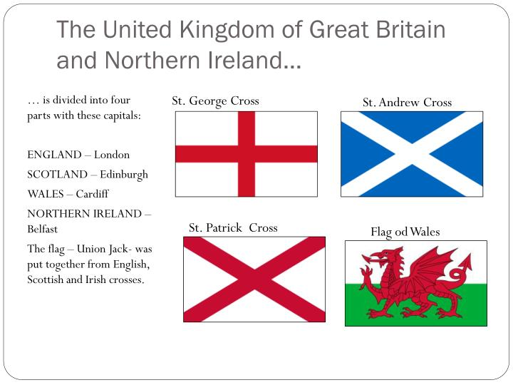 The United Kingdom of Great Britain and Northern Ireland…