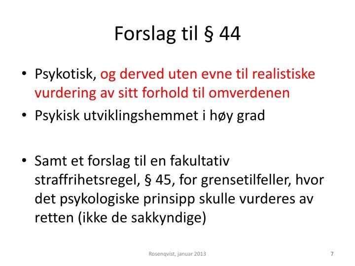 Forslag til § 44