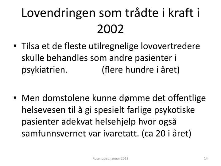 Lovendringen som trådte i kraft i 2002