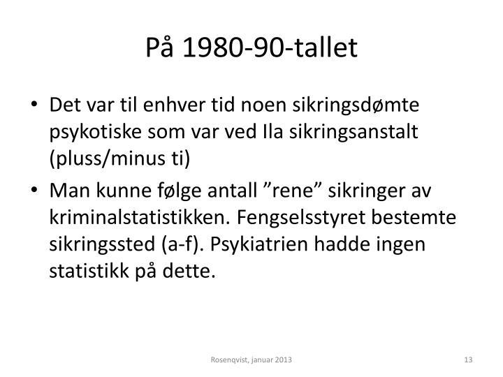 På 1980-90-tallet