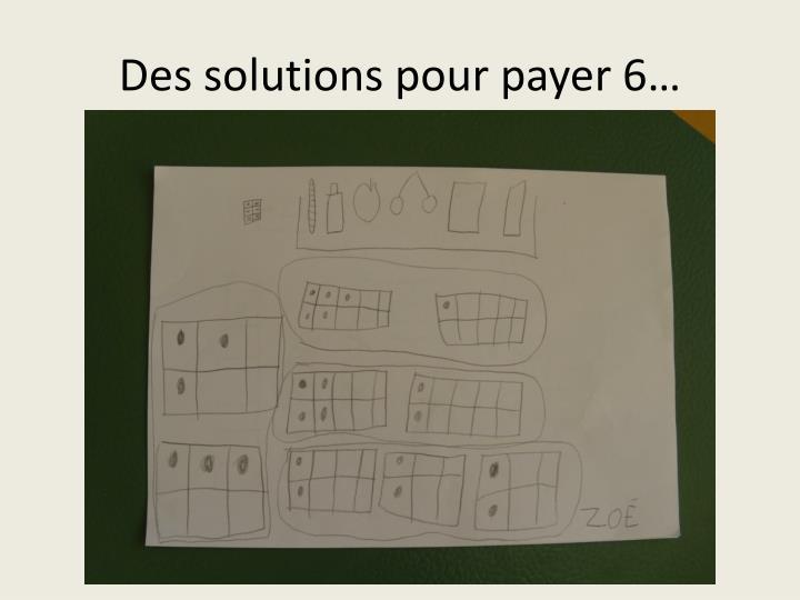 Des solutions pour payer 6…