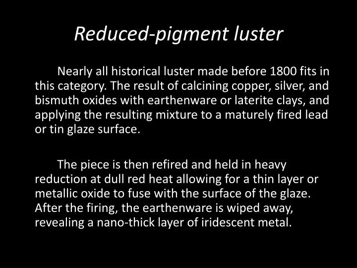 Reduced-pigment luster