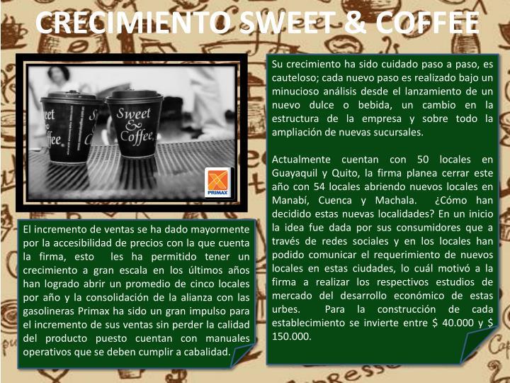 CRECIMIENTO SWEET & COFFEE