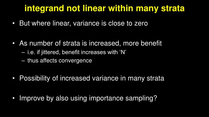integrand not linear within many strata
