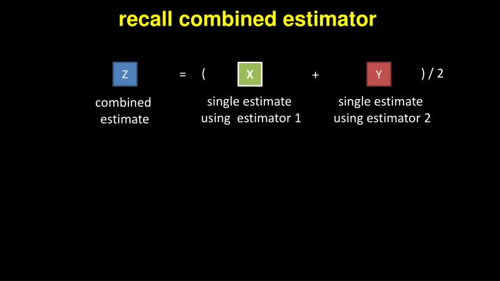 recall combined estimator