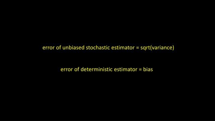error of unbiased stochastic estimator =