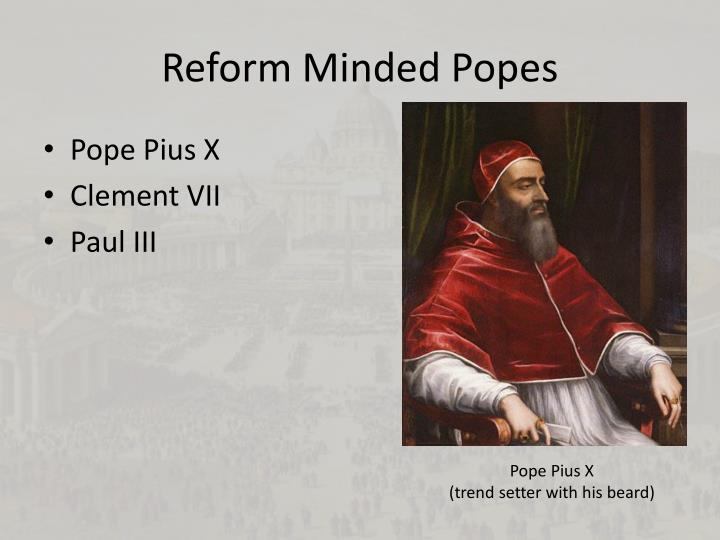 Reform Minded Popes
