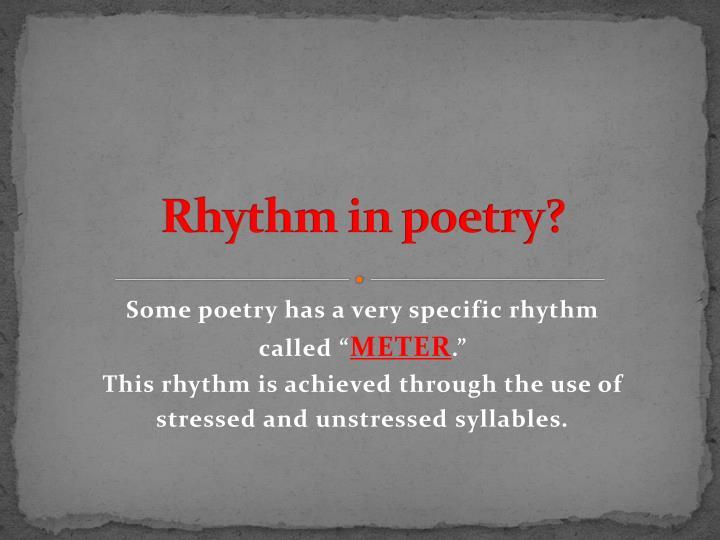 Rhythm in poetry?