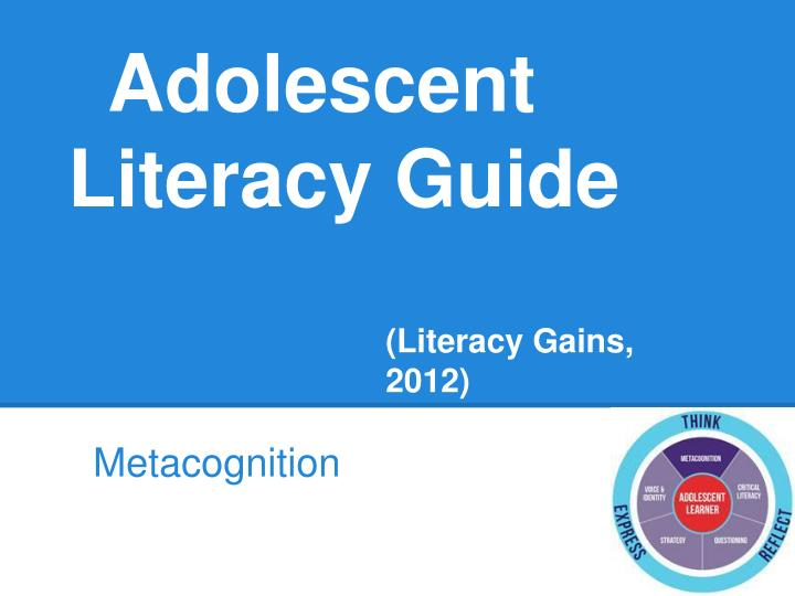Adolescent literacy guide literacy gains 2012