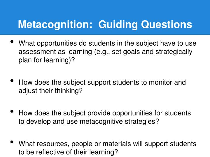 Metacognition:  Guiding Questions