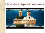 myths about d iagnostic assessment